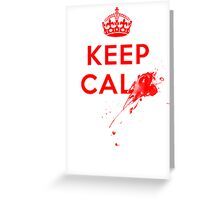 Don't Keep Calm! Greeting Card