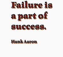 Failure is a part of success Unisex T-Shirt