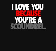 I LOVE YOU BECAUSE YOU'RE A SCOUNDREL. Womens Fitted T-Shirt