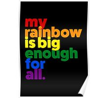 My rainbow is big enough for all. Poster