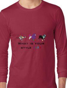 Dog style Long Sleeve T-Shirt