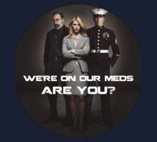 We're On Our Meds #1 by appfoto