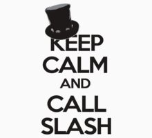 Keep Calm and Call Slash by JimmyJones