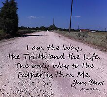 I am the Way, the Truth and the Life by paws4critters