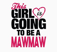 This Girl Is Going To Be A Mawmaw Womens Fitted T-Shirt