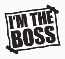 I'm The Boss Notice by Style-O-Mat
