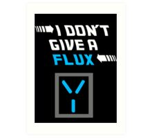 I don't give a FLUX Poster Art Print