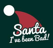 SANTA I've been BAD! funny Christmas design by jazzydevil