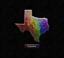 LGBT Equality Texas Rainbow Map - LGBT Equality by LiveLoudGraphic