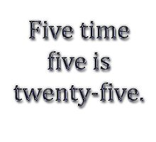 Five time five is twenty-five by boogeyman