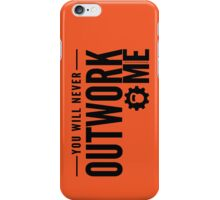 You Will Never Outwork Me iPhone Case/Skin