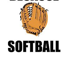 Because Softball by kwg2200