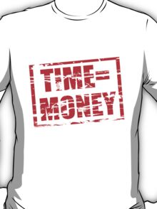 Time is money red rubber stamp effect T-Shirt