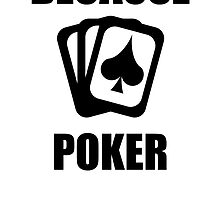 Because Poker by kwg2200