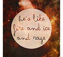 Doctor Who - He's like Fire and Ice and Rage Photographic Print