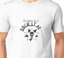 I'm Gunna Be A Rockstar Unisex T-Shirt