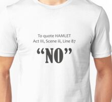To Quote Hamlet Funny Shakespeare Parody Unisex T-Shirt