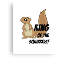 King of the Squirrels! Canvas Print