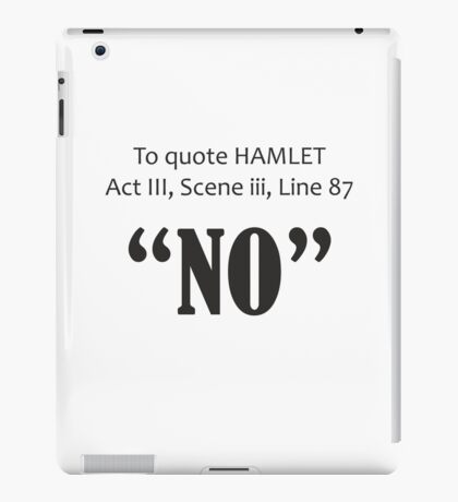 To Quote Hamlet Funny Shakespeare Parody iPad Case/Skin