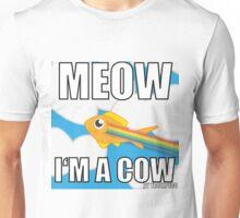 Meow I'm a cow Unisex T-Shirt