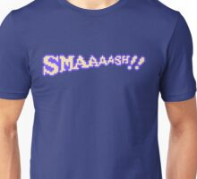 SMAAAASH!! Unisex T-Shirt