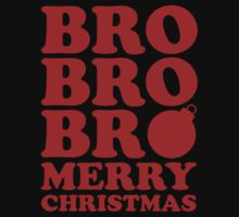 Bro Bro Bro Merry Christmas by BrightDesign