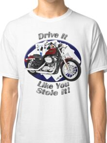 Harley Davidson Sportster Drive It Like You Stole It Classic T-Shirt