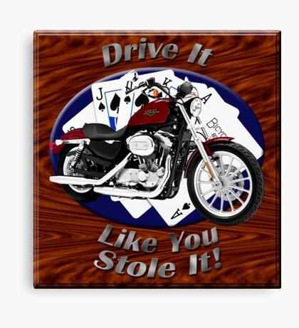Harley Davidson Sportster Drive It Like You Stole It Canvas Print