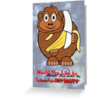 Would You Like to Come to MY Party card Greeting Card