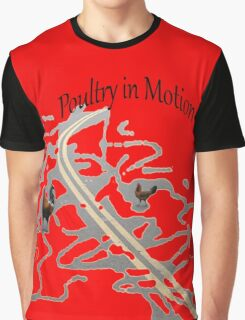 Poultry in Motion Graphic T-Shirt
