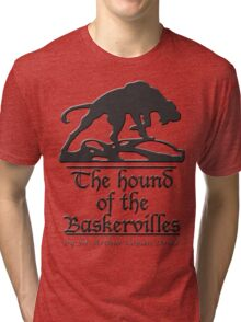 The hound of the Baskervilles Tri-blend T-Shirt