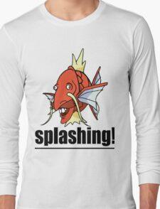 SPLASHING! Long Sleeve T-Shirt