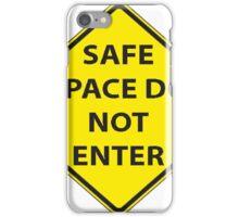 Safe Space Do Not Enter iPhone Case/Skin