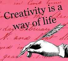 Creativity Is A Way Of Life by Patience Miller