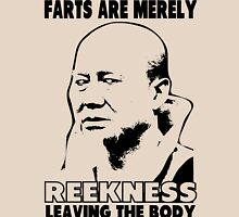 Farts are Merely Reekness Leaving the Body Unisex T-Shirt