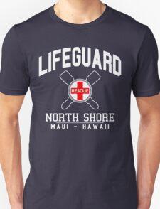 Lifeguard - North Shore - MAUI, Hawaii  Unisex T-Shirt