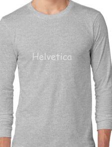 Helvetica Long Sleeve T-Shirt