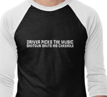 Driver picks the music, shotgun shuts his cakehole Men's Baseball ¾ T-Shirt