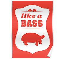 Like A Bass Poster
