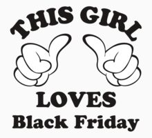 This Girl Loves Black Friday by mike desolunk
