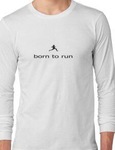 Born to Run - Team Black Marathon Runner T-Shirt Long Sleeve T-Shirt