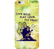 Live Wild, Play Loud, Fly Free. Mixed Media iPhone Case/Skin