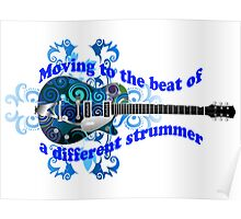 Moving To The Beat Of A Different Strummer Guitar Poster