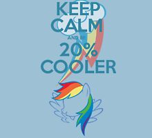 Keep Calm and Be 20% Cooler Unisex T-Shirt