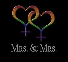 Mrs. and Mrs. - Lesbian Pride - Marriage Equality by LiveLoudGraphic