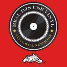 Real DJs Use Vinyl (+ DJ Welly Logo) by raneman