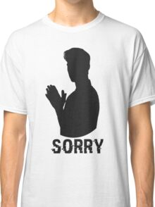 SORRY // Purpose Pack // Classic T-Shirt