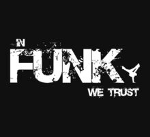 In Funk We Trust by raneman