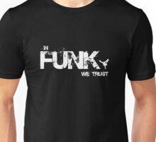 In Funk We Trust Unisex T-Shirt