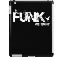 In Funk We Trust iPad Case/Skin